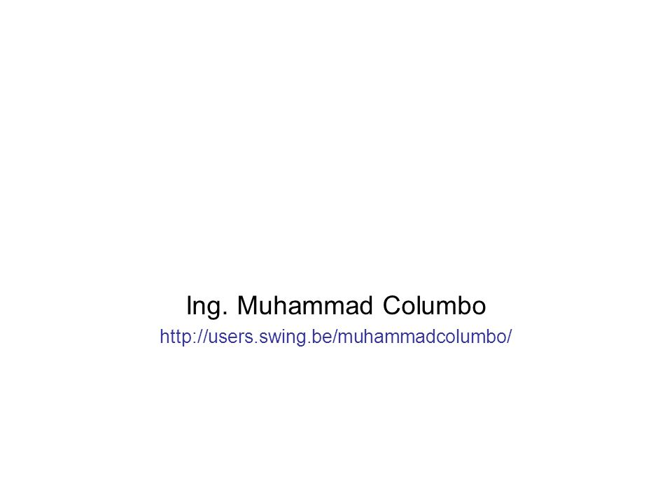 Ing. Muhammad Columbo http://users.swing.be/muhammadcolumbo/