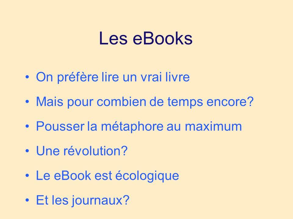 Les eBooks On préfère lire un vrai livre Mais pour combien de temps encore.