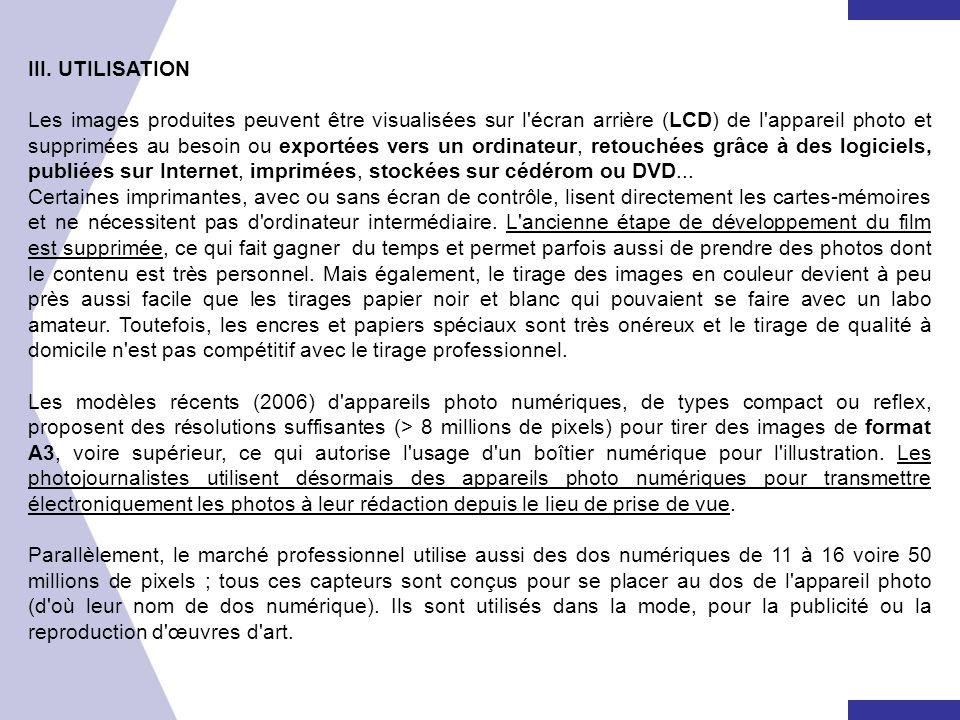III. UTILISATION Les images produites peuvent être visualisées sur l'écran arrière (LCD) de l'appareil photo et supprimées au besoin ou exportées vers
