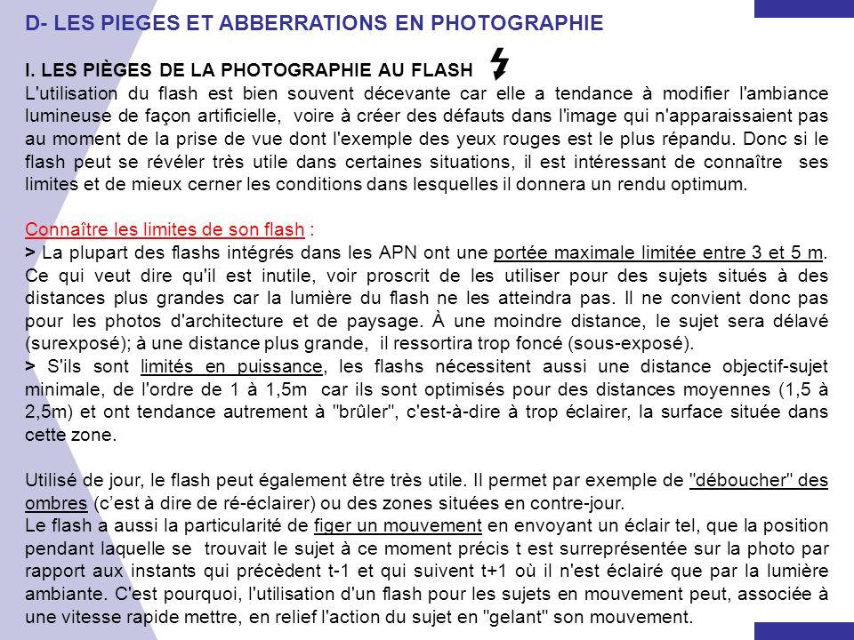 D- LES PIEGES ET ABBERRATIONS EN PHOTOGRAPHIE I. LES PIÈGES DE LA PHOTOGRAPHIE AU FLASH L'utilisation du flash est bien souvent décevante car elle a t