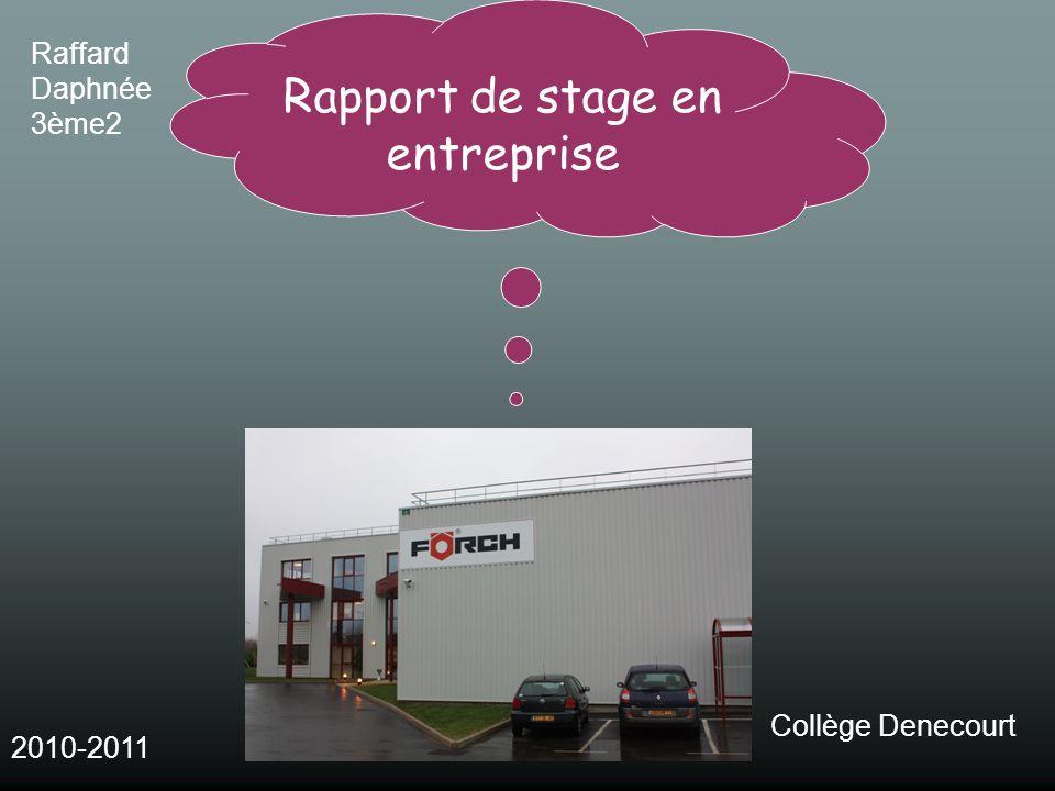 Raffard Daphnée 3ème2 2010-2011 Collège Denecourt Rapport de stage en entreprise