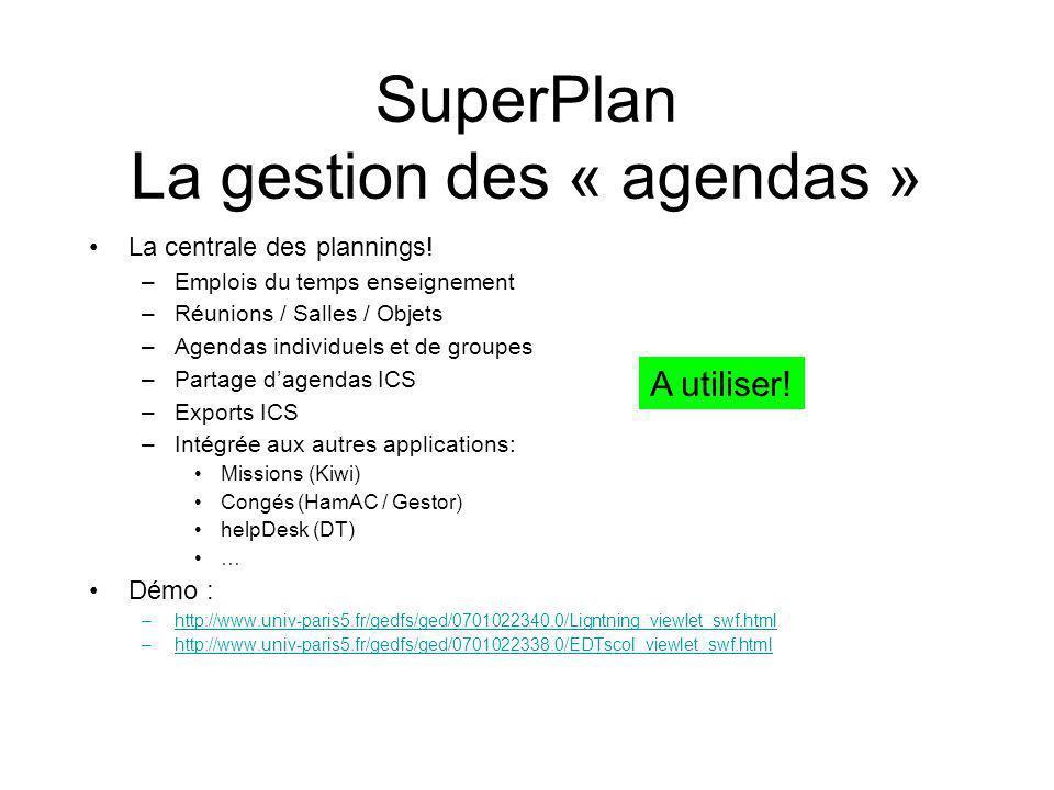 SuperPlan La gestion des « agendas » La centrale des plannings.