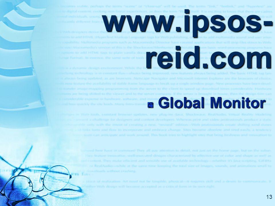 13 www.ipsos- reid.com Global Monitor
