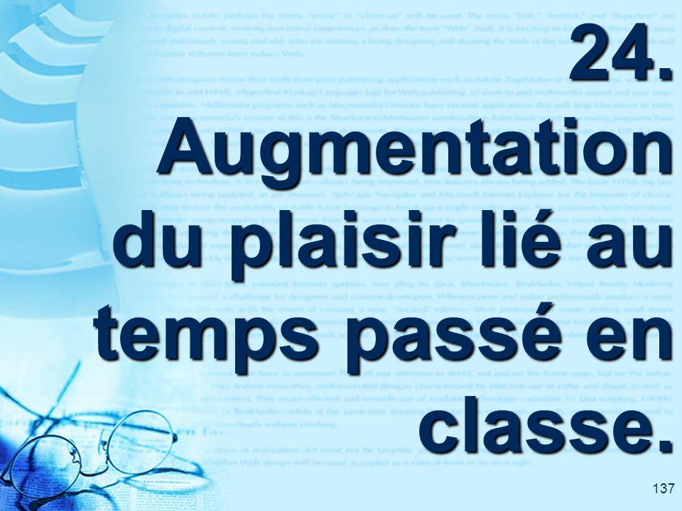 137 24. Augmentation du plaisir lié au temps passé en classe.