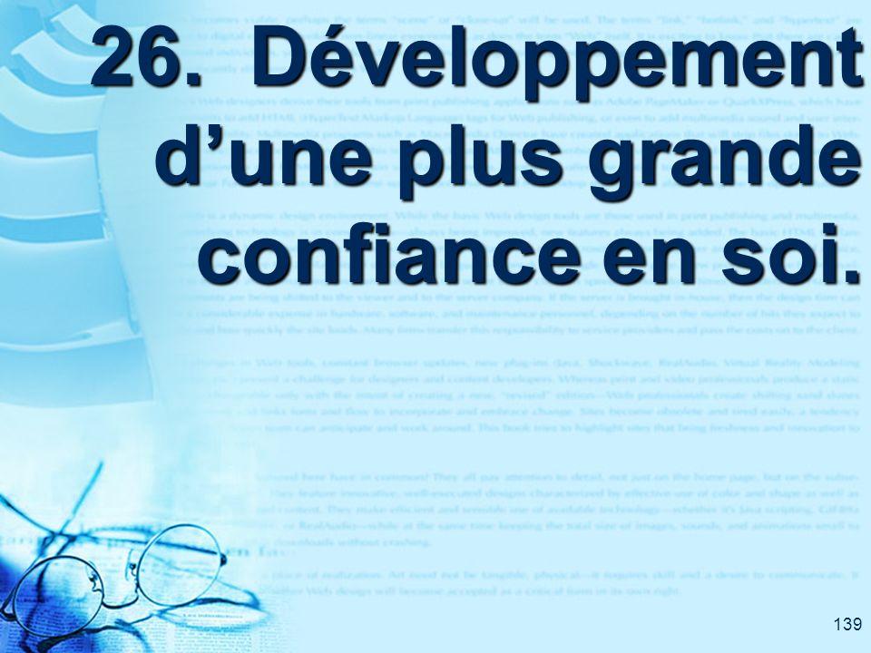 139 26. Développement dune plus grande confiance en soi.