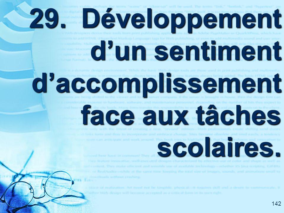 142 29. Développement dun sentiment daccomplissement face aux tâches scolaires.