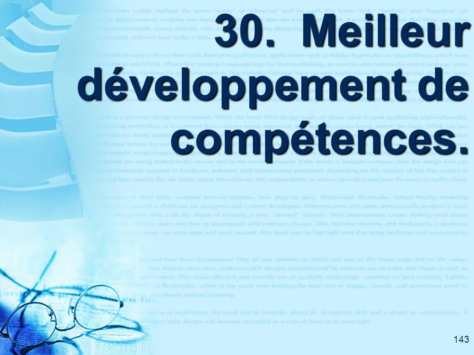 143 30. Meilleur développement de compétences.