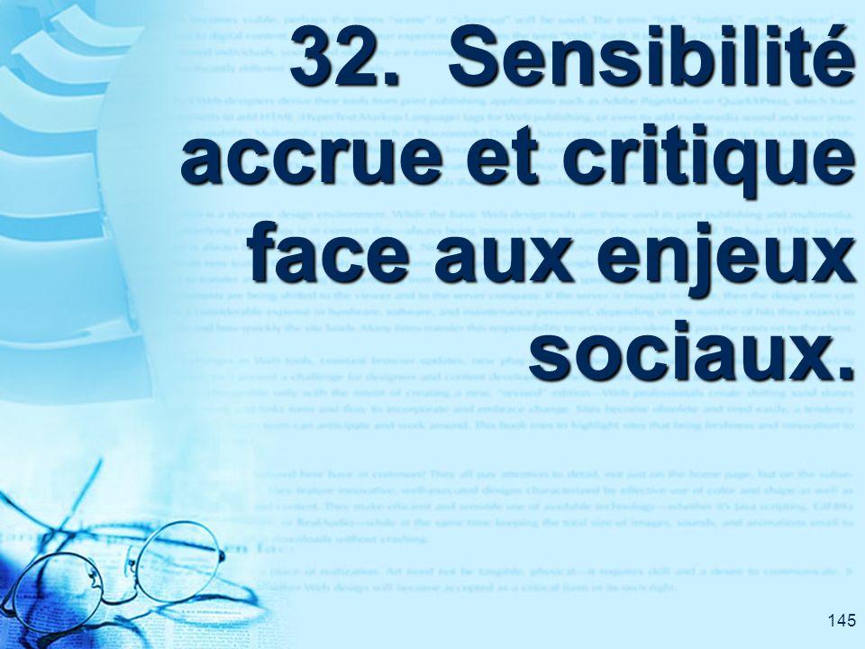 145 32. Sensibilité accrue et critique face aux enjeux sociaux.