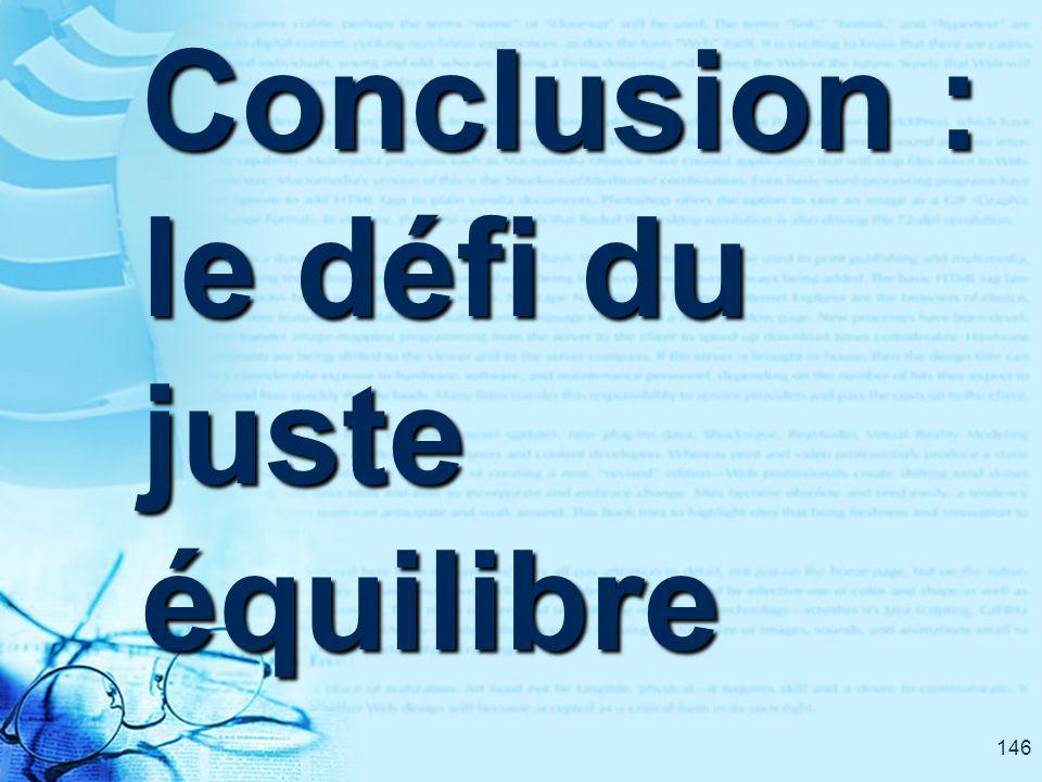 146 Conclusion : le défi du juste équilibre