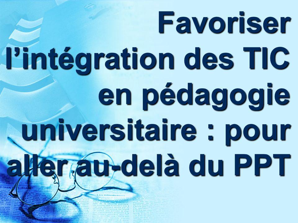 Favoriser lintégration des TIC en pédagogie universitaire : pour aller au-delà du PPT