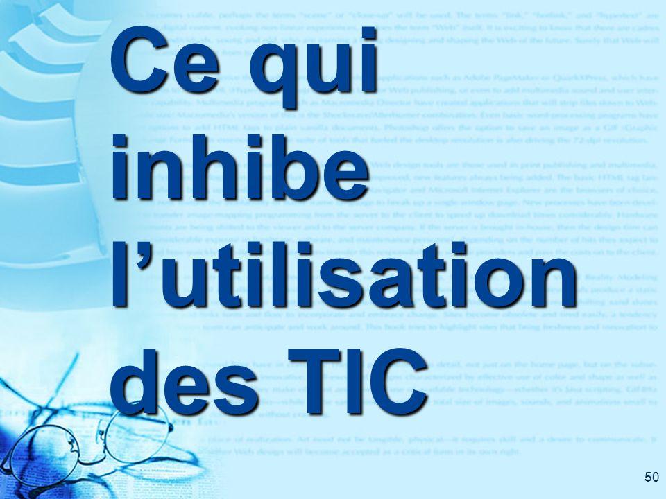 50 Ce qui inhibe lutilisation des TIC