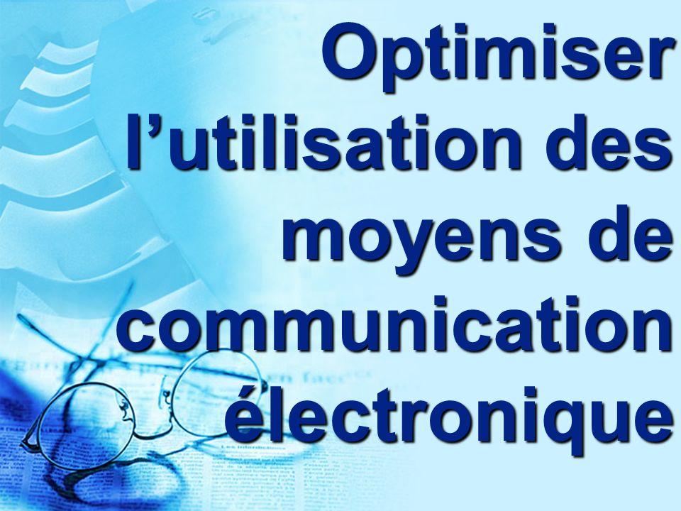 Optimiser lutilisation des moyens de communication électronique