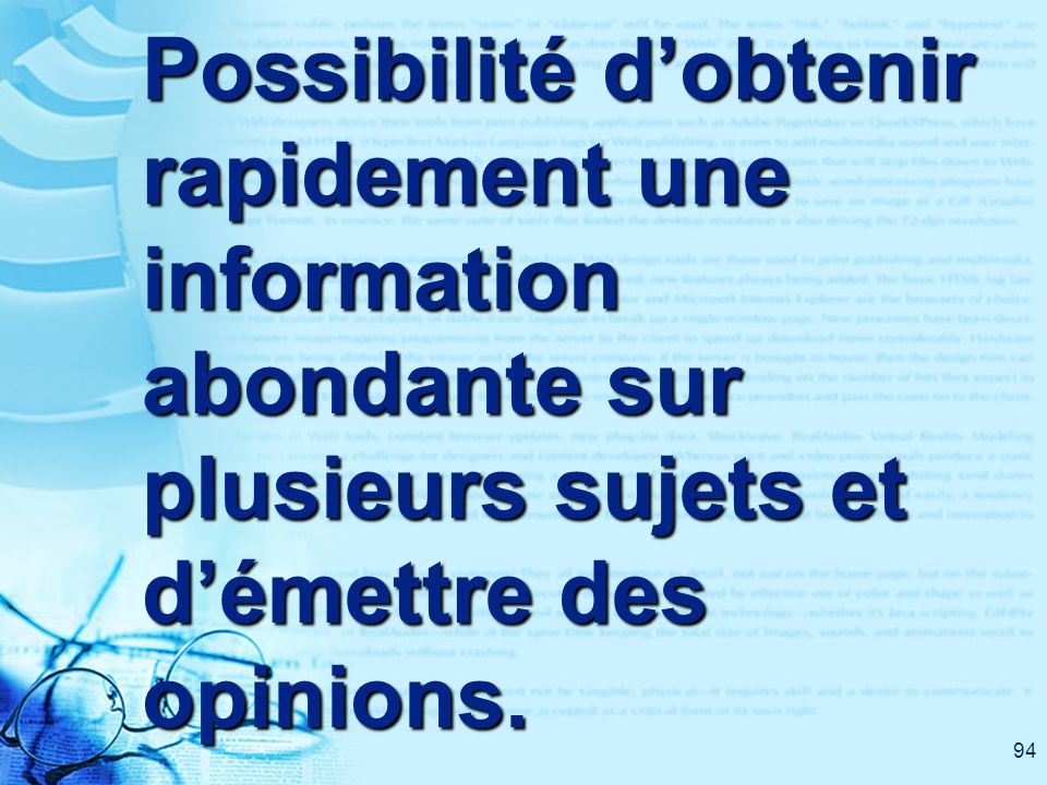 94 Possibilité dobtenir rapidement une information abondante sur plusieurs sujets et démettre des opinions.