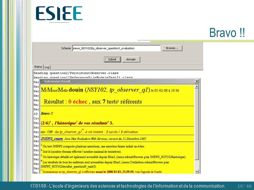 17/01/08 - Lécole dingénieurs des sciences et technologies de linformation et de la communication 10 / 46 Bravo !!