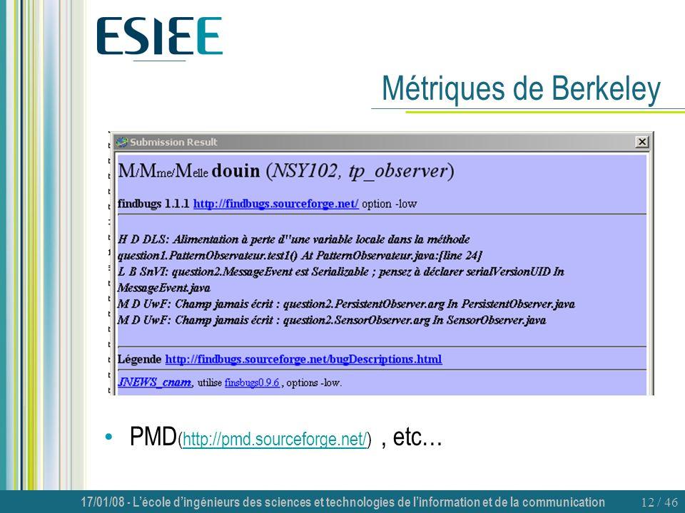 17/01/08 - Lécole dingénieurs des sciences et technologies de linformation et de la communication 12 / 46 Métriques de Berkeley PMD (http://pmd.source