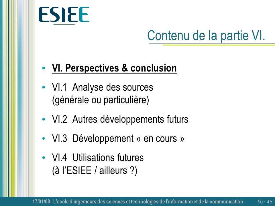 17/01/08 - Lécole dingénieurs des sciences et technologies de linformation et de la communication 50 / 46 Contenu de la partie VI. VI. Perspectives &