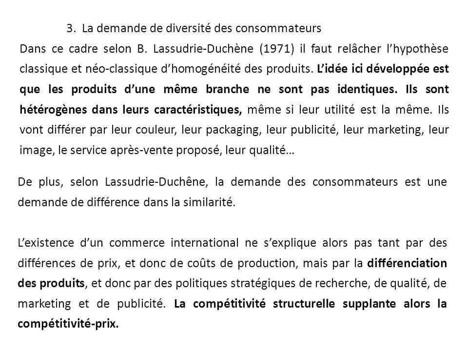 3.La demande de diversité des consommateurs Dans ce cadre selon B.