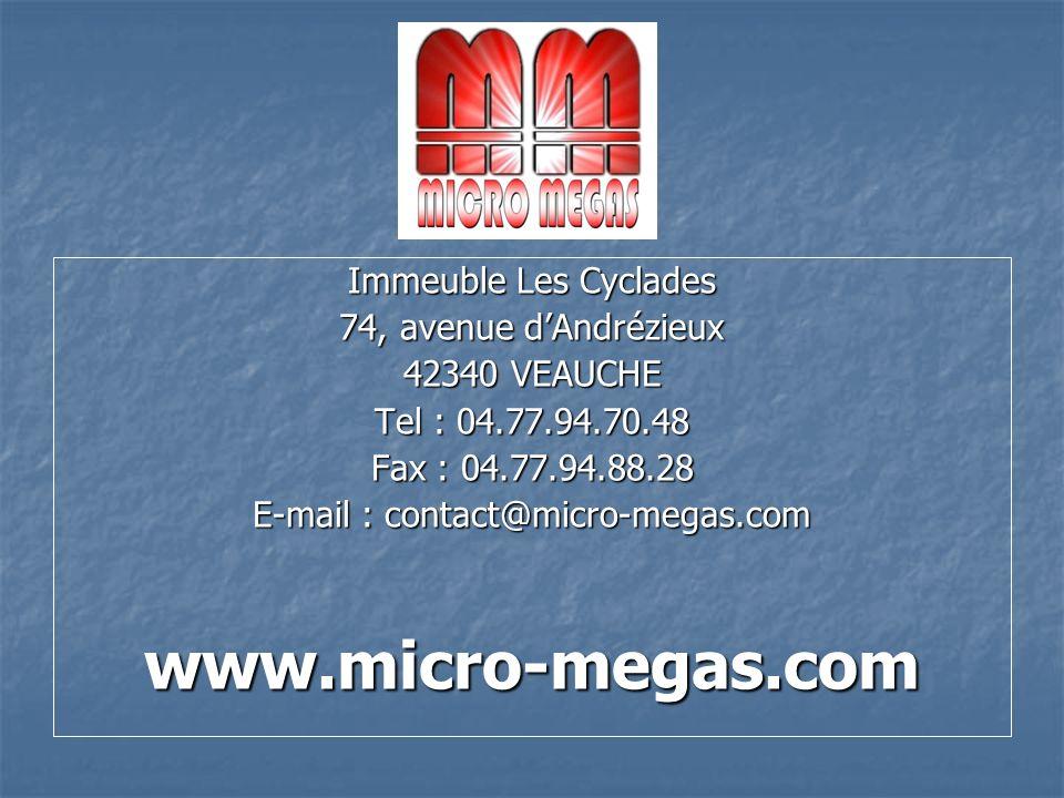 Immeuble Les Cyclades 74, avenue dAndrézieux 42340 VEAUCHE Tel : 04.77.94.70.48 Fax : 04.77.94.88.28 E-mail : contact@micro-megas.com www.micro-megas.com