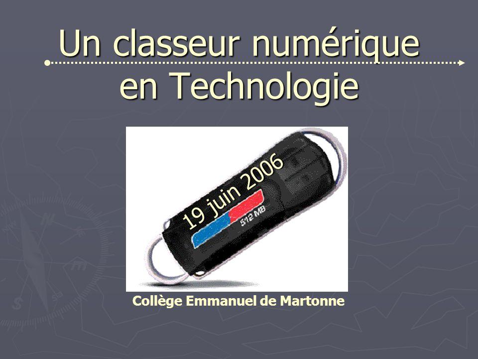 Un classeur numérique en Technologie 19 juin 2006 Collège Emmanuel de Martonne