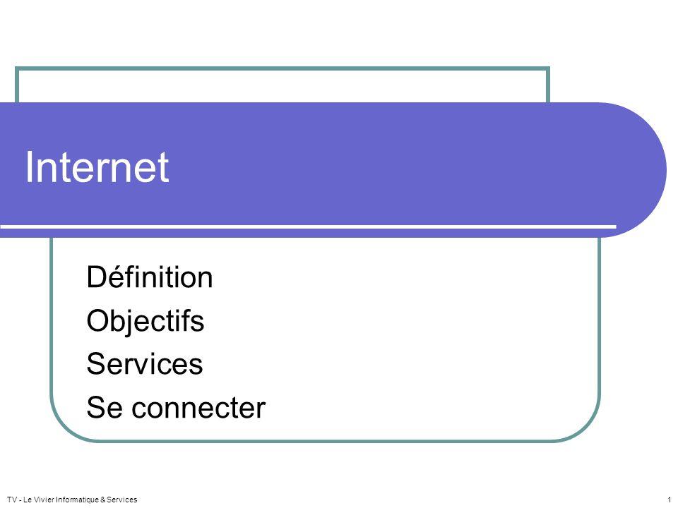 Internet Définition Objectifs Services Se connecter TV - Le Vivier Informatique & Services 1