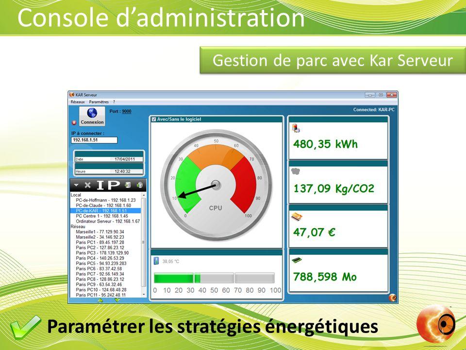 Console dadministration Gestion de parc avec Kar Serveur Paramétrer les stratégies énergétiques