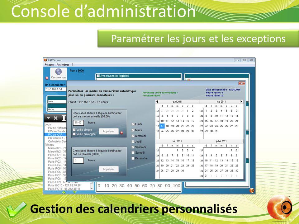 Console dadministration Paramétrer les jours et les exceptions Gestion des calendriers personnalisés