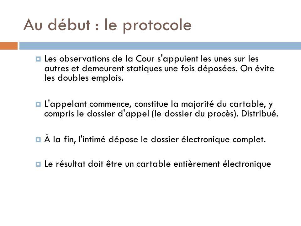 Au début : le protocole Les observations de la Cour s appuient les unes sur les autres et demeurent statiques une fois déposées.