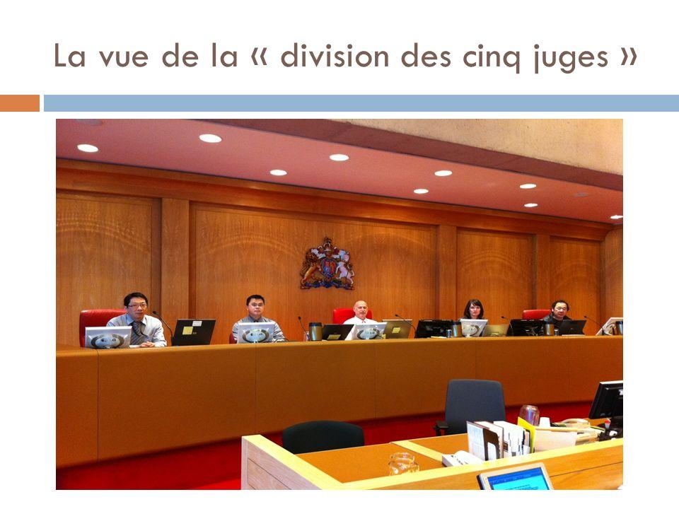 La vue de la « division des cinq juges »