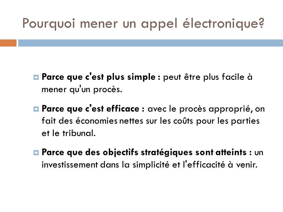 Les objectifs stratégiques : Tester l efficacité les processus potentiels du tribunal électronique et les technologies.