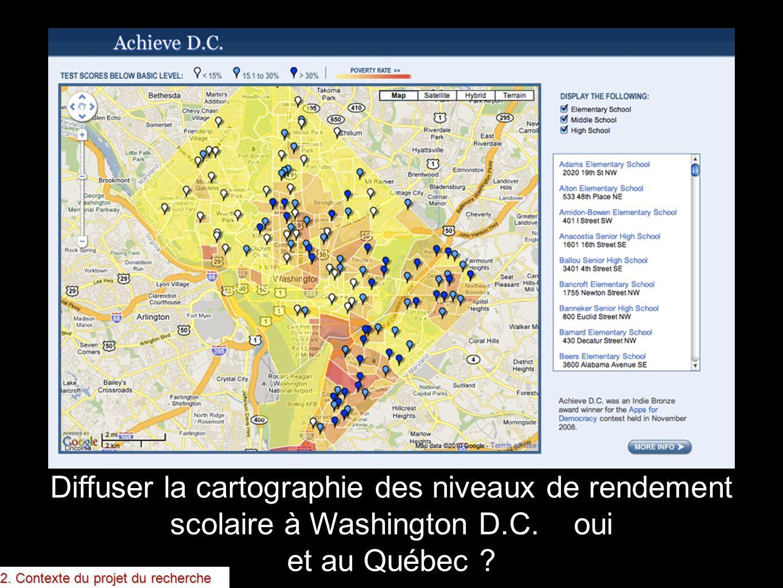 Diffuser la cartographie des niveaux de rendement scolaire à Washington D.C. oui et au Québec ? 2. Contexte du projet du recherche
