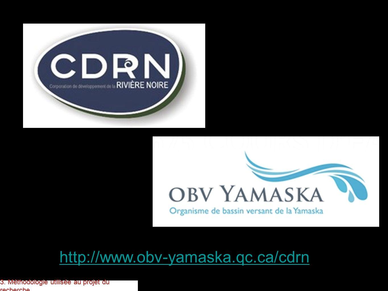 http://www.obv-yamaska.qc.ca/cdrn 3. Méthodologie utilisée au projet du recherche