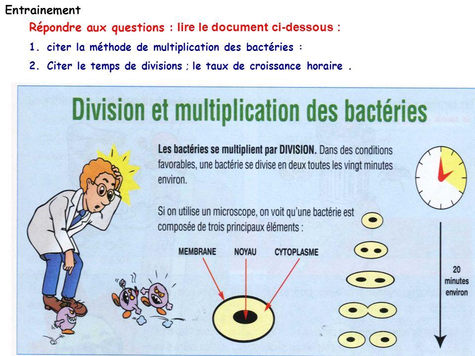 Répondre aux questions : lire le document ci-dessous : 1.citer la méthode de multiplication des bactéries : 2.Citer le temps de divisions ; le taux de croissance horaire.