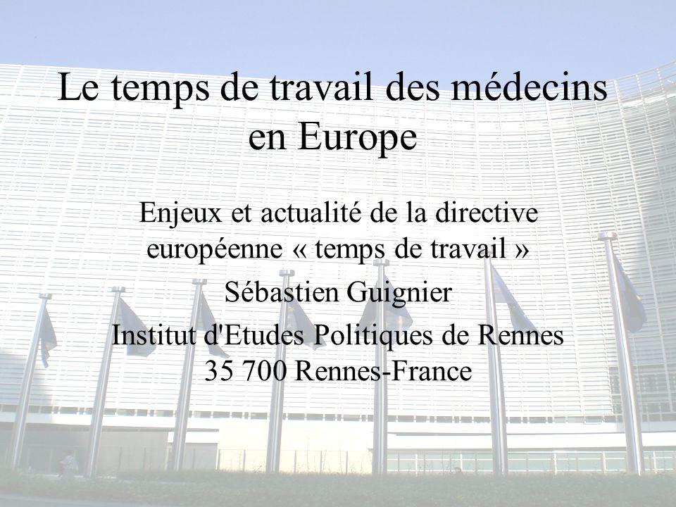 Congrès MAPAR-6 juin 20081 Le temps de travail des médecins en Europe Enjeux et actualité de la directive européenne « temps de travail » Sébastien Gu