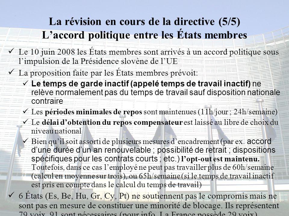 Congrès MAPAR-6 juin 200813 La révision en cours de la directive (5/5) Laccord politique entre les États membres Le 10 juin 2008 les États membres son