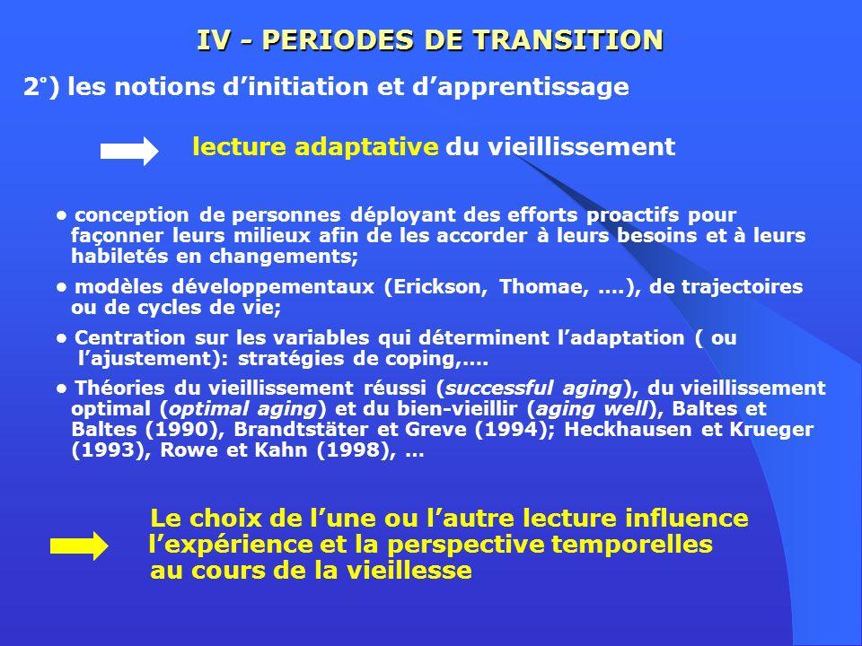 IV - PERIODES DE TRANSITION 2°) les notions dinitiation et dapprentissage lecture adaptative du vieillissement conception de personnes déployant des e