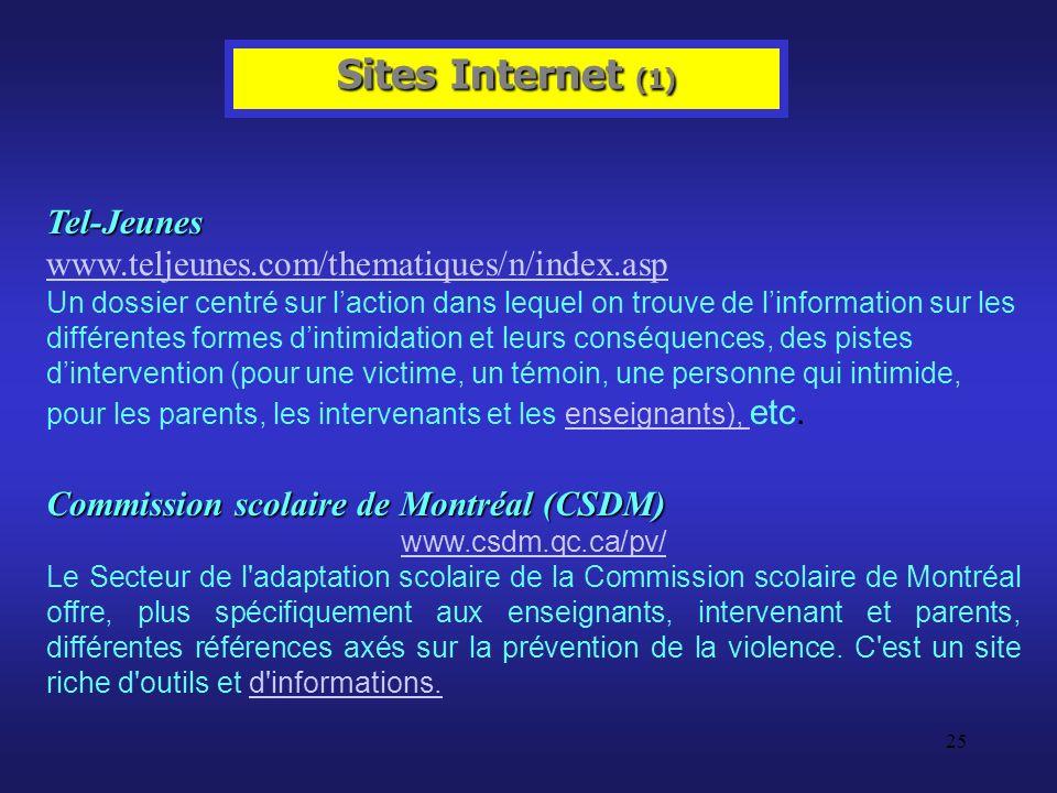 25 Sites Internet (1) Tel-Jeunes Tel-Jeunes www.teljeunes.com/thematiques/n/index.asp www.teljeunes.com/thematiques/n/index.asp Un dossier centré sur