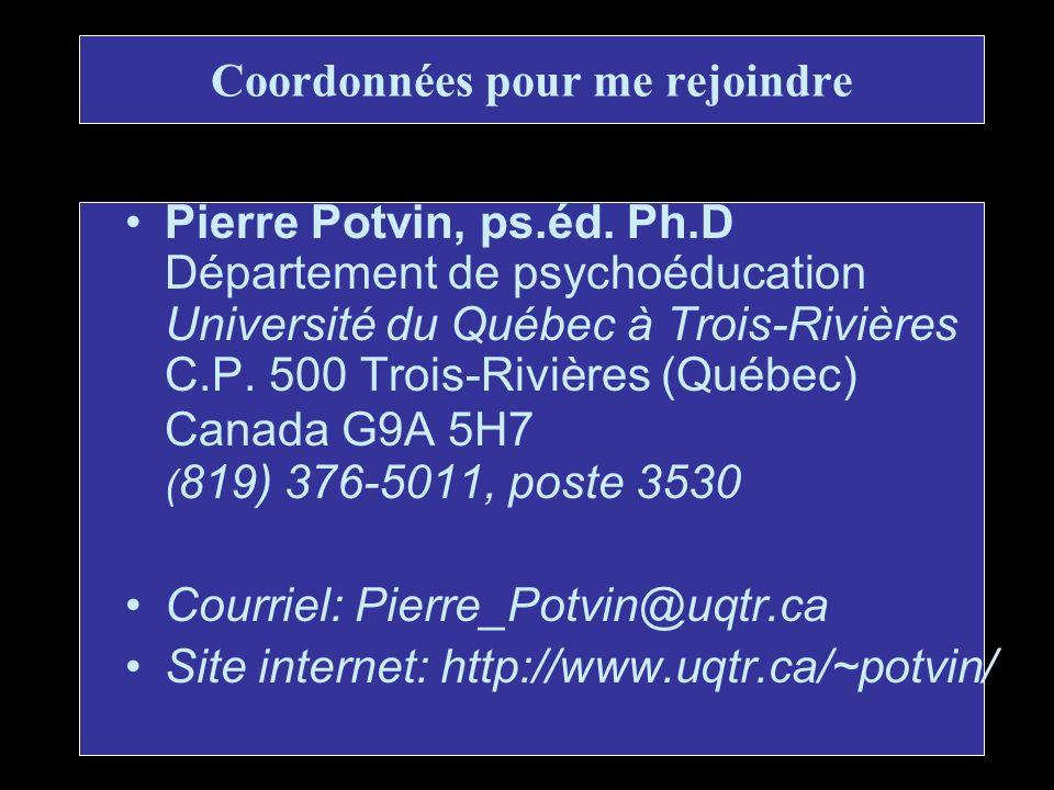 29 Coordonnées pour me rejoindre Pierre Potvin, ps.éd. Ph.D Département de psychoéducation Université du Québec à Trois-Rivières C.P. 500 Trois-Rivièr
