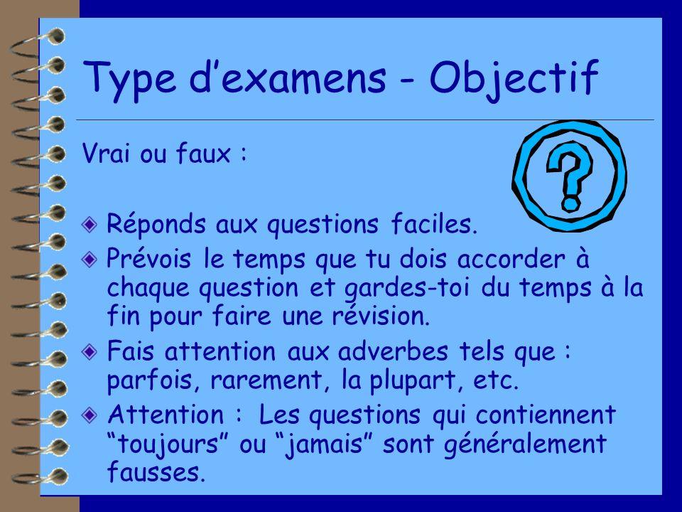 Type dexamens - Objectif Vrai ou faux : Réponds aux questions faciles.