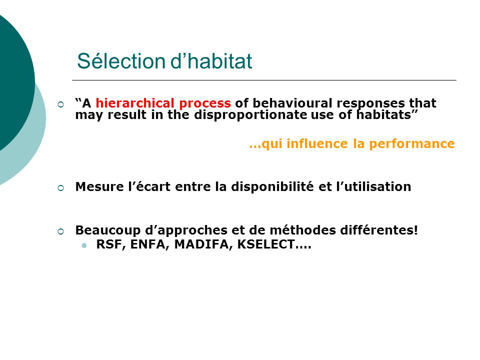 Sélection dhabitat A hierarchical process of behavioural responses that may result in the disproportionate use of habitats …qui influence la performan