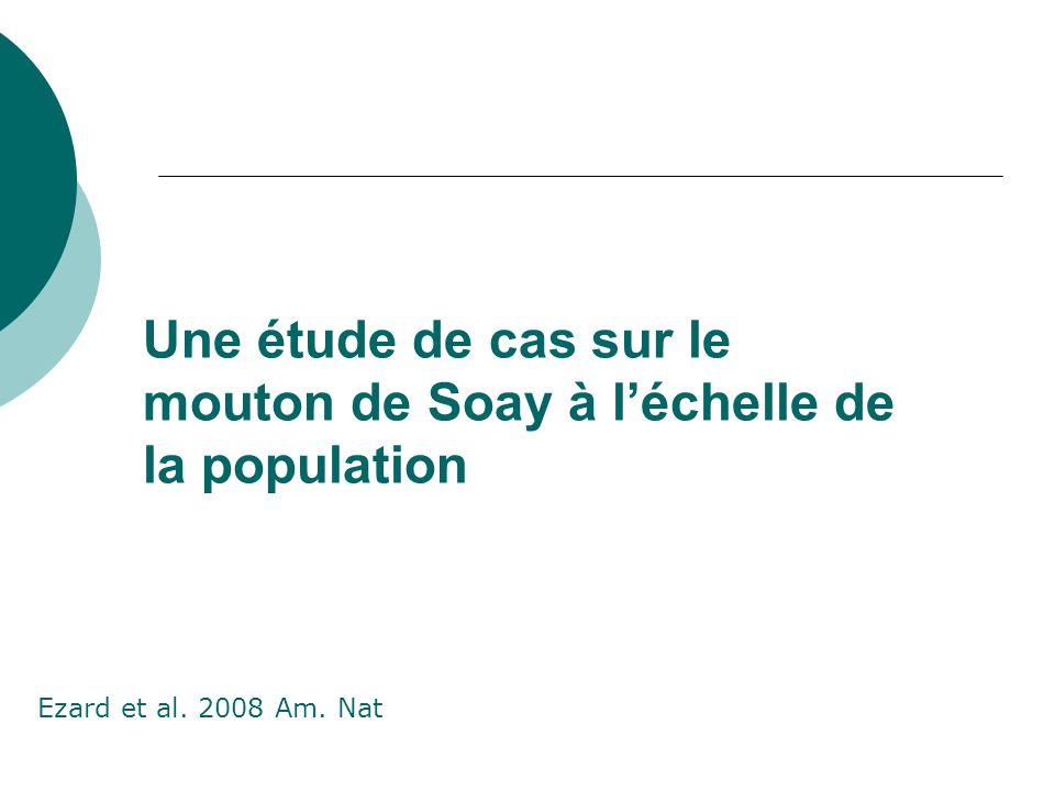 Une étude de cas sur le mouton de Soay à léchelle de la population Ezard et al. 2008 Am. Nat