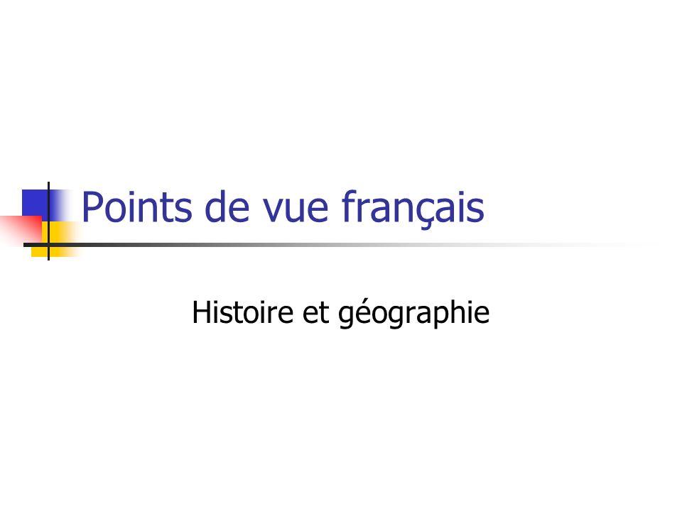 Points de vue français Histoire et géographie