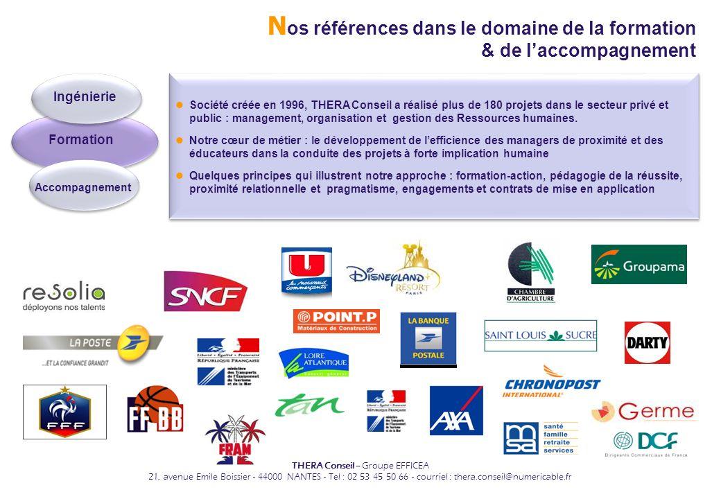 THERA Conseil – Groupe EFFICEA 21, avenue Emile Boissier - 44000 NANTES - Tel : 02 53 45 50 66 - courriel : thera.conseil@numericable.fr Société créée