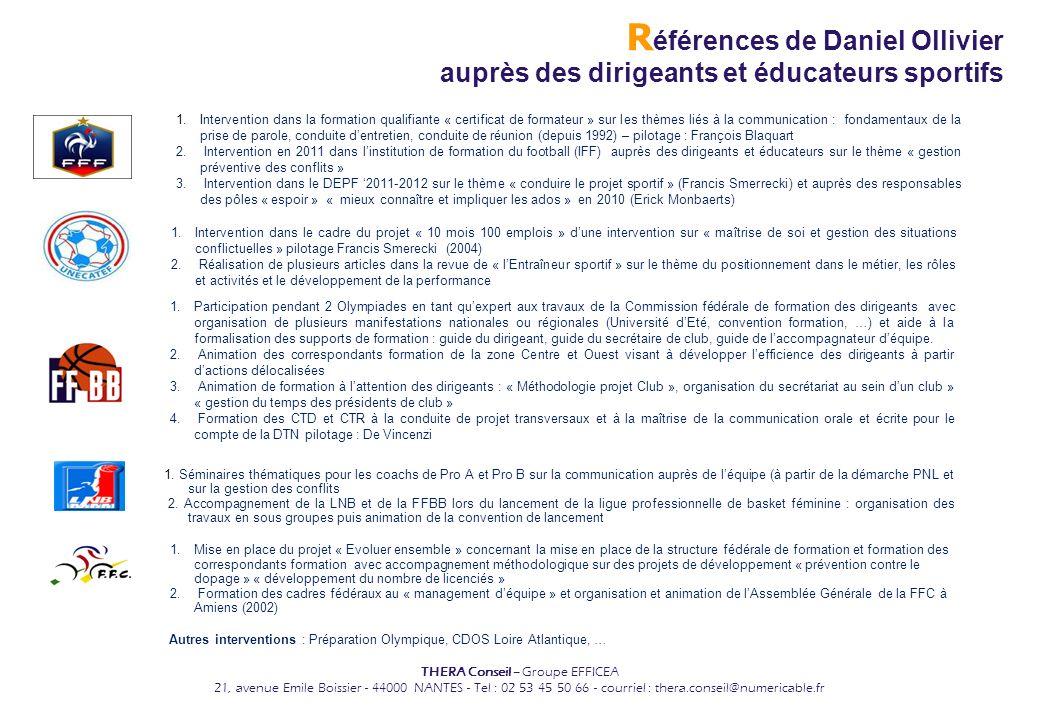 THERA Conseil – Groupe EFFICEA 21, avenue Emile Boissier - 44000 NANTES - Tel : 02 53 45 50 66 - courriel : thera.conseil@numericable.fr R éférences d