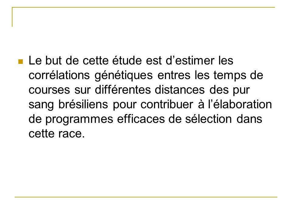 Le but de cette étude est destimer les corrélations génétiques entres les temps de courses sur différentes distances des pur sang brésiliens pour cont