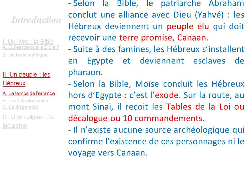 Introduction I. Un livre : la Bible A. Quest ce que la Bible ? B. Un texte mythique II. Un peuple : les Hébreux III. Une religion : le judaïsme - Selo