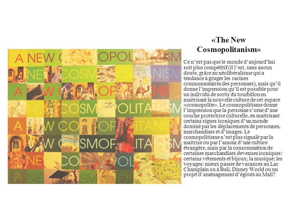 «The New Cosmopolitanism» Ce nest pas que le monde daujourdhui soit plus compétitif (il lest, sans aucun doute, grâce au néolibéralisme qui a tendance