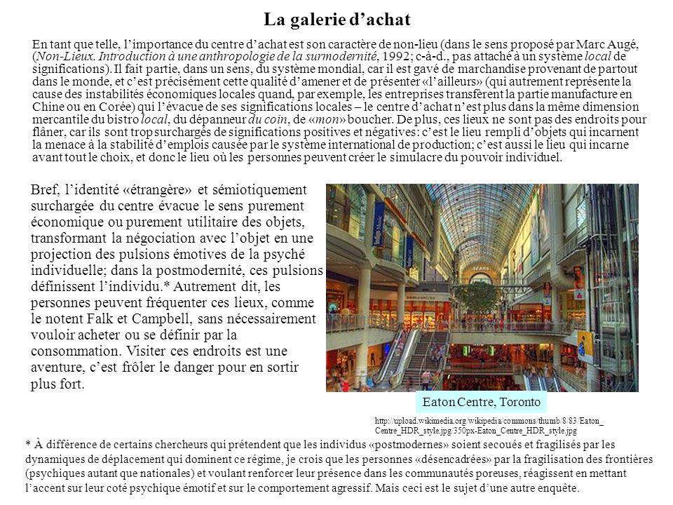 La galerie dachat En tant que telle, limportance du centre dachat est son caractère de non-lieu (dans le sens proposé par Marc Augé, (Non-Lieux. Intro
