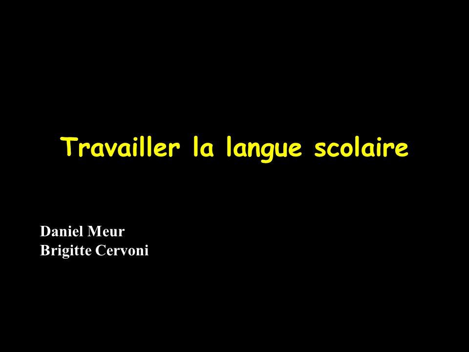 Travailler la langue scolaire Daniel Meur Brigitte Cervoni