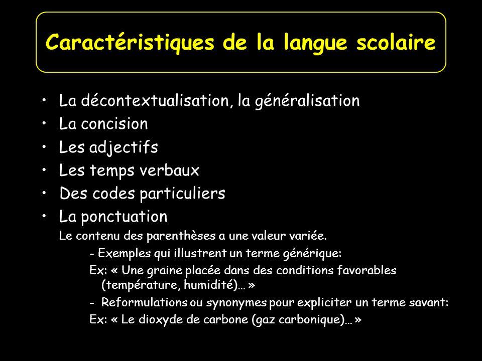 La décontextualisation, la généralisation La concision Les adjectifs Les temps verbaux Des codes particuliers La ponctuation Le contenu des parenthèse