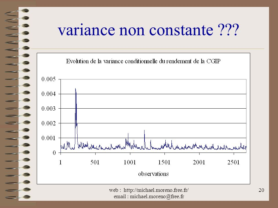 web : http://michael.moreno.free.fr/ email : michael.moreno@free.fr 20 variance non constante ???